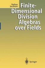 Finite-Dimensional Division Algebras Over Fields - Nathan Jacobson