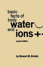 Basic Facts of Body Water and Ions - Stewart Marshall Brooks