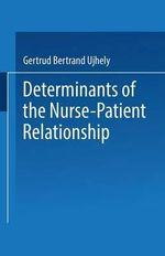 Determinants of the Nurse-Patient Relationship - Gertrud Bertrand Ujhely