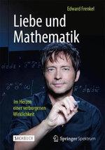 Liebe Und Mathematik : Im Herzen Einer Verborgenen Wirklichkeit - Edward Frenkel