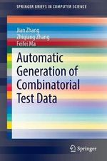 Automatic Generation of Combinatorial Test Data - Jian Zhang