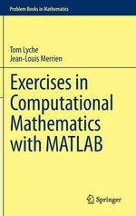 Exercises in Computational Mathematics with MATLAB - Tom Lyche