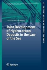 Joint Development of Hydrocarbon Deposits in the Law of the Sea - Vasco Becker-Weinberg