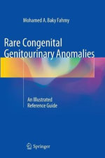 Rare Congenital Genitourinary Anomalies : An Illustrated Reference Guide