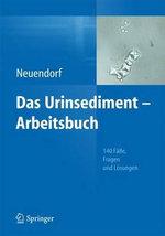 Das Urinsediment - Arbeitsbuch : 140 Falle, Fragen Und Losungen - Josefine Neuendorf
