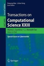 Transactions on Computational Science Xxiii : Special Issue on Cyberworlds