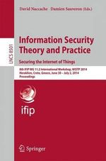 Information Security Theory and Practice. Securing Internet of Things : 8th IFIP WG 11.2 International Workshop, WISTP 2014, Heraklion, Crete, Greece, June 30 - July 2, 2014, Proceedings