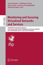 Monitoring and Securing Virtualized Networks and Services : 8th Ifip Wg 6.6 International Conference on Autonomous Infrastructure, Management, and Security, Aims 2014, Brno, Czech Republic, June 30 -- July 3, 2014. Proceedings
