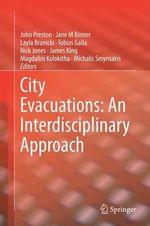City Evacuations : An Interdisciplinary Approach - John Preston
