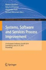 Systems, Software and Services Process Improvement : 21st European Conference, Eurospi 2014, Luxembourg, June 25-27, 2014. Proceedings