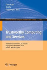 Trustworthy Computing and Services : International Conference, Isctcs 2013, Beijing, China, November 2013, Revised Selected Papers