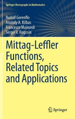 Mittag-Leffler Functions, Related Topics and Applications : Theory and Applications - Rudolf Gorenflo