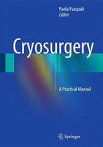 Cryosurgery : A Practical Manual