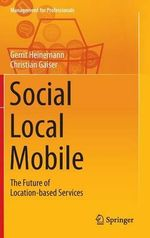 Social - Local - Mobile : The Future of Location-Based Services - Gerrit Heinemann