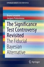 The Significance Test Controversy Revisited : The Fiducial Bayesian Alternative - Bruno Lecoutre