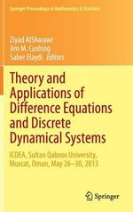 Theory and Applications of Difference Equations and Discrete Dynamical Systems : Icdea 2013, Muscat, Oman, May 26 - 30, 2013