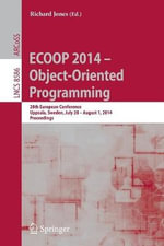 Ecoop 2014 -- Object-Oriented Programming : 28th Europan Conference, Uppsala, Sweden, July 28--August 1, 2014, Proceedings