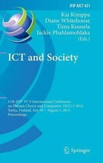 ICT and Society : 11th Ifip Tc 9 International Conference on Human Choice and Computers, Hcc11 2014, Turku, Finland, July 30 - August 1, 2014, Proceedings