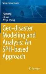 Geo-Disaster Modeling and Analysis : an Sph Based Approach - Yu Huang