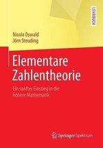 Elementare Zahlentheorie : Ein Sanfter Einstieg in Die Hohere Mathematik - Nicola Oswald