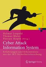 Cyber Attack Information System : Erfahrungen Und Erkenntnisse Aus Der Ikt-Sicherheitsforschung