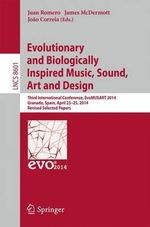 Evolutionary and Biologically Inspired Music, Sound, Art and Design : Third European Conference, Evomusart 2014, Granada, Spain, April 23-25, 2014, Revised Selected Papers