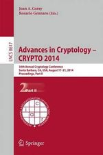 Advances in Cryptology -- Crypto 2014 : 34th Annual Cryptology Conference, Santa Barbara, Ca, USA, August 17-21, 2014, Proceedings, Part II