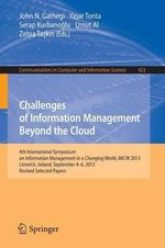Challenges of Information Management Beyond the Cloud : 4th International Symposium on Information Management in a Changing World, Imcw 2013, Limerick, Ireland, September 4-6, 2013. Revised Selected Papers