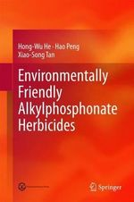 Environmentally Friendly Alkylphosphonate Herbicides - Hong-Wu He