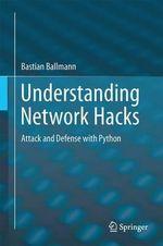 Understanding Network Hacks : Attack and Defense with Python - Bastian Ballmann