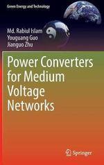 Power Converters for Medium Voltage Networks - Md. Rabiul Islam