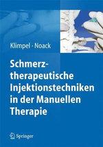 Schmerztherapeutische Injektionstechniken in Der Manuellen Therapie - Lothar Klimpel