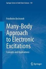 Many-Body Approach to Electronic Excitations : Concepts and Applications - Friedhelm Bechstedt