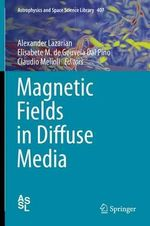 Magnetic Fields in Diffuse Media : Astrophysics and Space Science Library