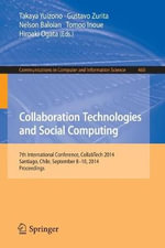Collaboration Technologies and Social Computing : 7th International Conference, Collabtech 2014, Santiago, Chile, September 8-10, 2014. Proceedings