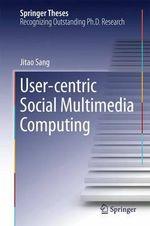 User-Centric Social Multimedia Computing - Jitao Sang