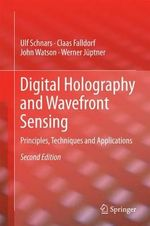 Digital Holography and Wavefront Sensing 2015 : Principles, Techniques and Applications - Ulf Schnars