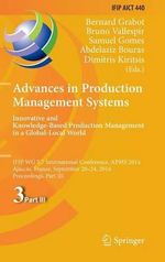 Advances in Production Management Systems: Innovative and Knowledge-Based Production Management in a Global-Local World : Ifip Wg 5.7 International Conference, Apms 2014, Ajaccio, France, September 20-24, 2014, Proceedings, Part III