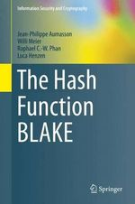 The Hash Function Blake : Information Security and Cryptography - Jean-Philippe Aumasson