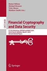 Financial Cryptography and Data Security : FC 2014 Workshops, BITCOIN and WAHC 2014, Christ Church, Barbados, March 7, 2014, Revised Selected Papers
