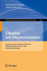 e-Business and Telecommunications : International Joint Conference, ICETE 2013, Reykjavik, Iceland, July 29-31, 2013, Revised Selected Papers