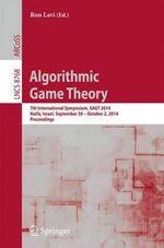 Algorithmic Game Theory : Proceedings 7th International Symposium, Sagt 2014, Haifa, Israel, September 30 -- October 2, 2014
