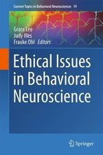 Ethical Issues in Behavioral Neuroscience : Current Topics in Behavioral Neurosciences