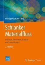 Schlanker Materialfluss : Mit Lean Production, Kanban Und Innovationen