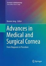 Advances in Medical and Surgical Cornea : From Diagnosis to Procedure