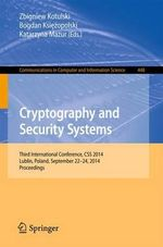 Cryptography and Security Systems : Third International Conference, CSS 2014, Lublin, Poland, September 22-24, 2014. Proceedings