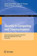 Security in Computing and Communications : Second International Symposium, Sscc 2014, Delhi, India, September 24-27, 2014. Proceedings