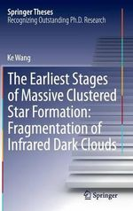 The Earliest Stages of Massive Clustered Star Formation : Fragmentation of Infrared Dark Clouds - Ke Wang