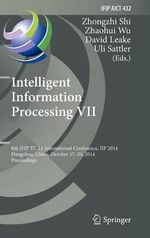 Intelligent Information Processing VII : 8th IFIP TC 12 International Conference, Iip 2014, Hangzhou, China, October 17-20, 2014, Proceedings