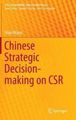 Chinese Strategic Decision-Making on CSR - Shuo Wang